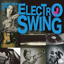 "Beginner's Guide To Electro Swing feat. ""Swing Thing"" by 11 Acorn Lane"