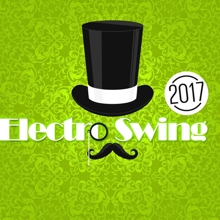 Electro Swing 2017