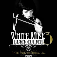 "White Mink Black Cotton 3 feat. ""Tout Tourne (Swinging Electrons Remix) by Intended Immigration"